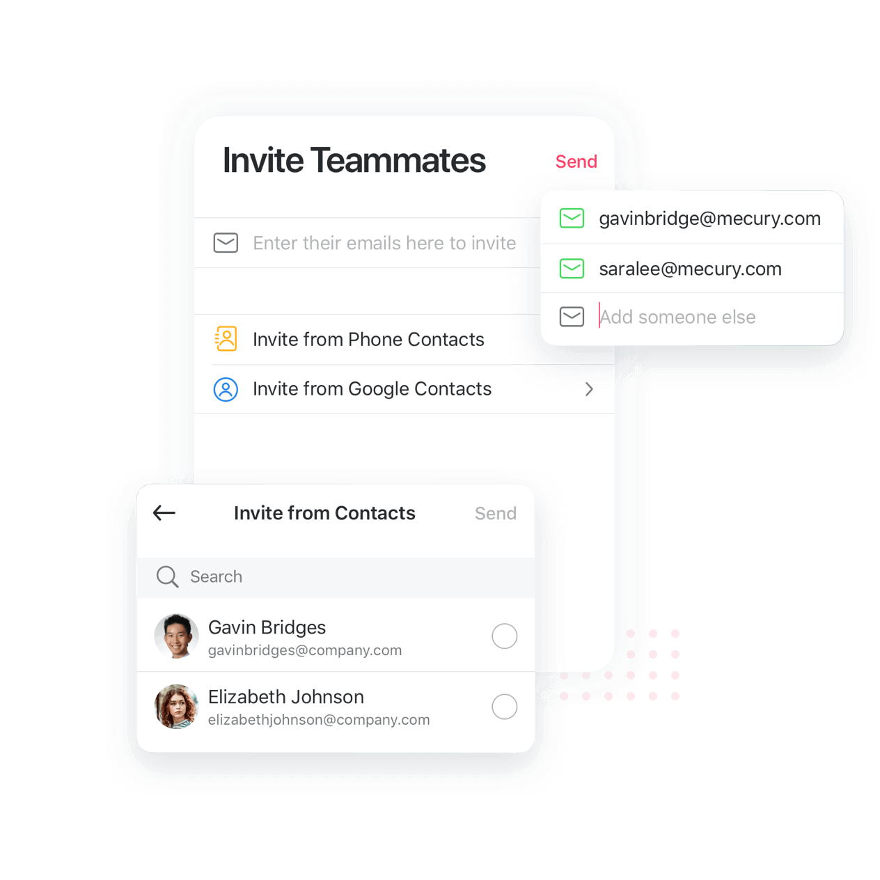 Start inviting your team members via their email address. Import them from your contacts or type them in.